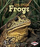 Frogs, Melanie S. Mitchell, 0822546019