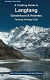 A Trekking Guide to Langtang: Gosainkund, Helambu and Tamang Heritage Trail (Himalayan Travel Guides)