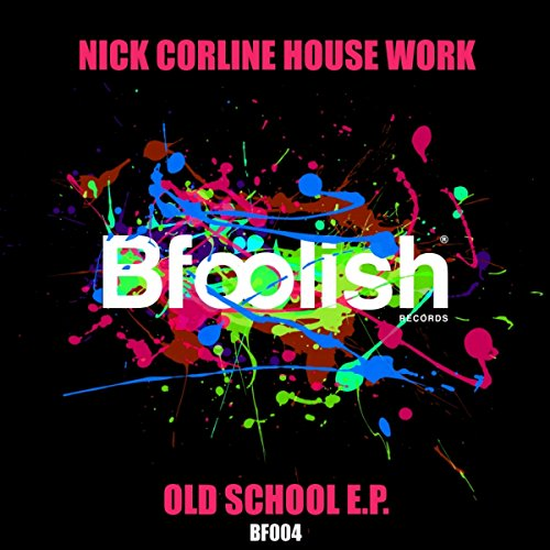 Old school original mix by nick corline house work on for Old house music mix
