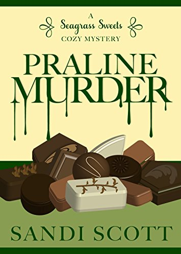 Praline Murder: A Seagrass Sweets Cozy Mystery (Book ()