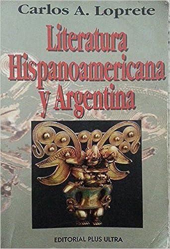 LITERATURA HISPANOAMERICANA Y ARGENTINA: Amazon.es: Carlos A. Loprete: Libros