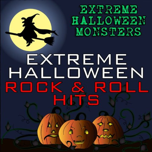 Extreme Halloween Rock & Roll Hits [Clean]
