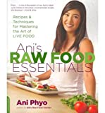 img - for Ani's Raw Food Essentials: Recipes and Techniques for Mastering the Art of Live Food (Paperback) - Common book / textbook / text book
