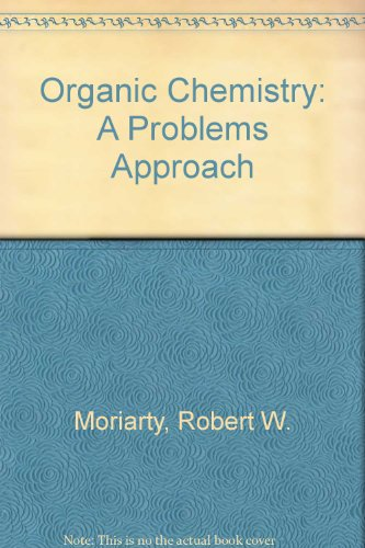 Organic Chemistry: A Problems Approach
