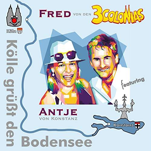 Kölle grüßt den Bodensee (feat. Antje von Konstanz)