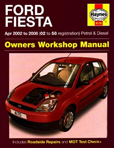 ford fiesta owners workshop manual 2002 to 2008 haynes service and rh amazon co uk 2011 Ford Fiesta Owner's Manual Ford Fiesta Manual Transmission