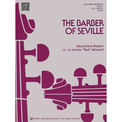Rossini - The Barber of Seville For String Orchestra Published by The Neil A Kjos Music Company