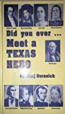 img - for Did You Ever-- Meet a Texas Hero? book / textbook / text book