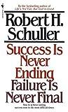 Success Is Never Ending, Failure Is Never Final, Robert H. Schuller, 0553281828