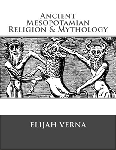 Ancient Mesopotamian Religion & Mythology by Elijah Verna (2015-11-02)