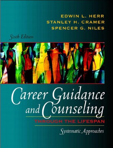 Career Guidance and Counseling Through the Lifespan: Systematic Approaches (6th Edition)