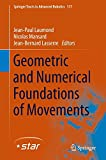 img - for Geometric and Numerical Foundations of Movements (Springer Tracts in Advanced Robotics) book / textbook / text book