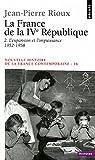 Nouvelle Histoire de la France contemporaine, tome 16 : La France de la quatrième République, l'expansion et l'impuissance, 1952-1958