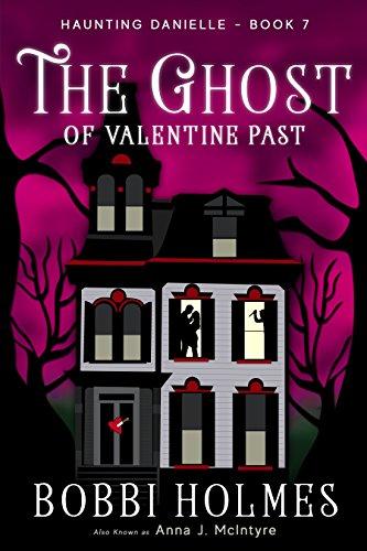 [B.E.S.T] The Ghost of Valentine Past (Haunting Danielle Book 7) RAR