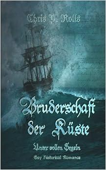 Bruderschaft der Küste 3: Unter vollen Segeln: Volume 3 (Bruderschaft der Kste)