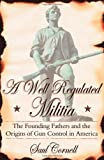 A Well-Regulated Militia, Saul Cornell, 0195341031