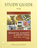 Study Guide for Financial Markets and Institutions, Mishkin, Frederic S. and Eakins, Stanley, 0132136929