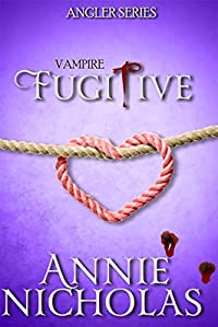 Vampire Fugitive by Annie Nicholas ebook deal