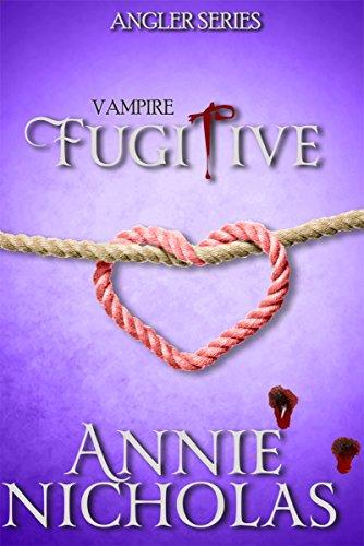 Vampire Fugitive (Angler Book 4) by [Nicholas, Annie]