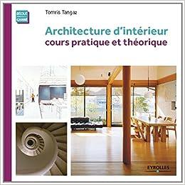 Architecture d\'intérieur : Cours pratique et théorique: Amazon.co.uk ...