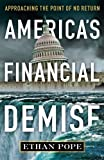 America's Financial Demise, Ethan Pope, 098264700X