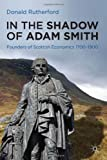 In the Shadow of Adam Smith, Donald Rutherford, 0230252109