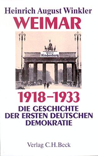 Weimar 1918-1933. Die Geschichte der ersten deutschen Demokratie Taschenbuch – 19. Juli 2005 Heinrich August Winkler C.H.Beck 3406440371 Geschichte / 20. Jahrhundert