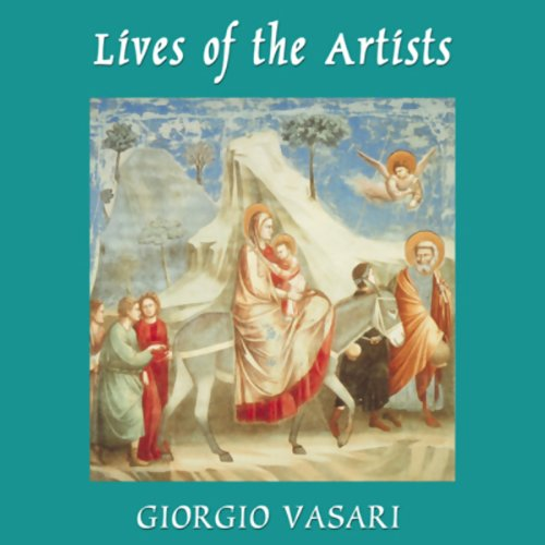 Lives of the Artists, Volume One by Blackstone Audio, Inc.