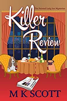 Killer Review: A Cozy Mystery with Recipes (The Painted Lady Inn Mysteries Book 3) by [Scott, M K]