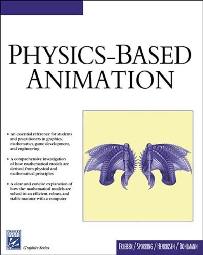Physics Based Animation (Graphics Series) by Erleben, Kenny (EDT)/ Sporring, Jon/ Henriksen, Knud/ Dohlmann, Hendrik