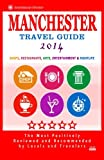 Manchester Travel Guide 2014: Shop, Restaurants, Arts, Entertainment and Nightlife in Manchester, England (City Travel Guide 2014)