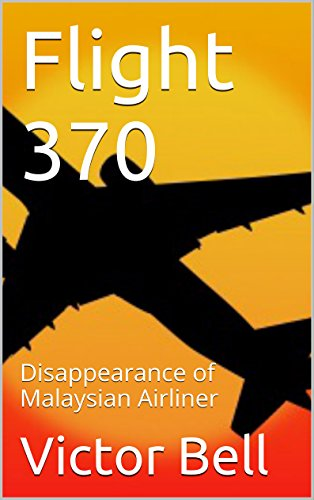 Flight 370: Disappearance of Malaysian Airliner