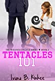 Tentacles 101 (A Schoolgirl vs Tentacle Monster Fantasy) (The Wolsney College Series)