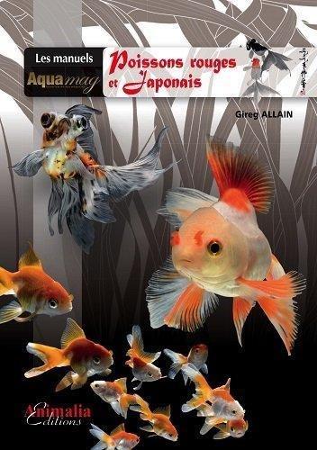 Poissons rouges et Japonais Broché – 20 novembre 2015 Gireg Allain Animalia Editions 2359090623 Loisirs / Jardins et Nature