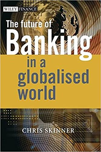 The Future of Banking: in a Globalised World: The Skinner Chronicles