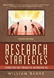 Research Strategies: Finding Your Way through the Information Fog, William Badke, 1462010199