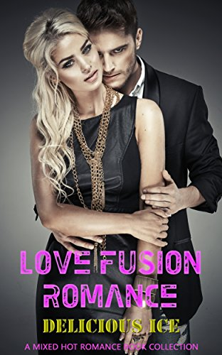 Love Fusion Romance: Delicious Ice: A Mixed Hot Romance Book Collection