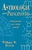 Astrología para principiantes: Interprete su carta natal (Spanish for Beginners Series) (Spanish Edition)