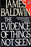 The Evidence of Things Not Seen, Baldwin, James, 0805001387
