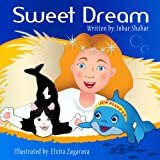 Bedtime Stories: Sweet Dream (Anxiety in children and children relaxation books Book 2) (English Edition)