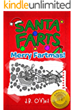 Santa Farts - Merry Fartmas! (The Disgusting Adventures of Milo Snotrocket Book 9)