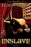 Enslave, Felicity Heaton, 1481985329