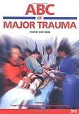 ABC of Major Trauma 3e