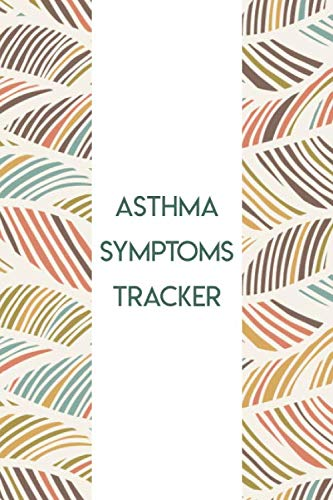 - Asthma Symptoms Tracker: Daily Symptoms Log Book for People with Asthma