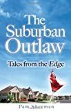 The Surburban Outlaw, Pam Sherman, 097998856X