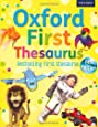 Oxford First Thesaurus: The perfect first thesaurus - easy to use, understand and enjoy