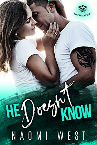 He Doesn't Know: A Bad Boy Motorcycle Club Romance (Devil's Route MC Book 1)