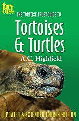 The Tortoise Trust Guide to Tortoises & Turtles