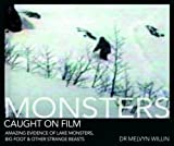 Monsters Caught on Film by Melvyn Willin