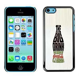 Shell-Star Arte & diseño plástico duro Fundas Cover Cubre Hard Case Cover para Apple iPhone 5C ( Big Drink Bottle Soda Pop Calligraphy )
